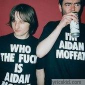 Aidan John Moffat Lyrics