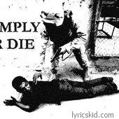 Comply Or Die Lyrics