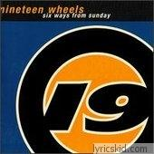 Nineteen Wheels Lyrics