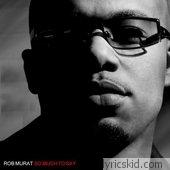 Rob Murat Lyrics