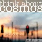 Think About Cosmos Lyrics