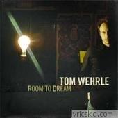 Tom Wehrle Lyrics