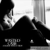 Wasted Case Lyrics
